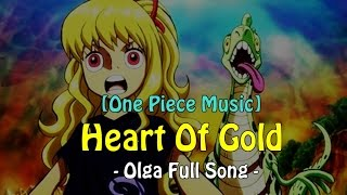 One Piece Music - Heart Of Gold - Olga Full Song