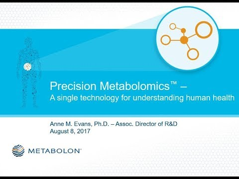 Precision Metabolomics - A Single Technology for Understanding Human Health | Aug 2017