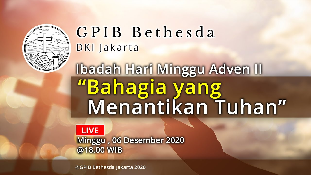 Ibadah Hari Minggu Adven II (06 Desember 2020) - Sore