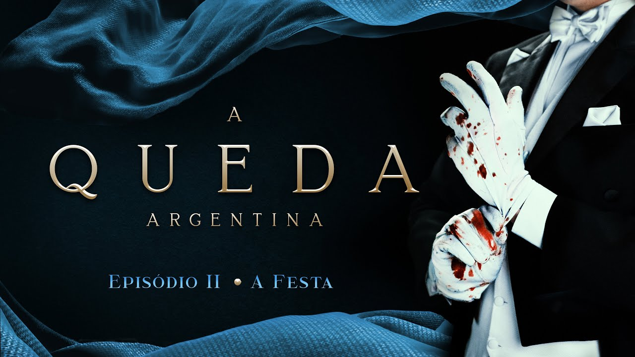 A QUEDA ARGENTINA    EPISÓDIO 2/3 - A Festa