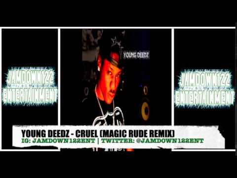 Young Deedz - Cruel (Magic Rude Remix) - Audio - 2014