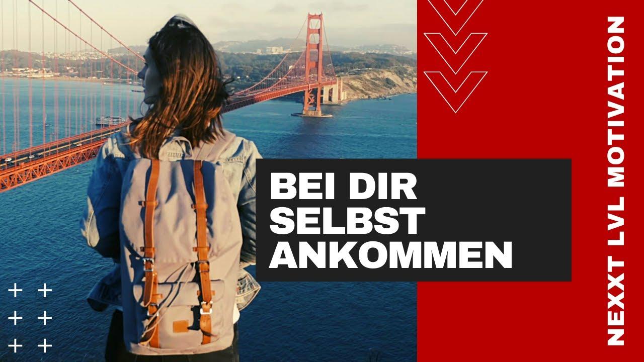 BEI DIR SELBST ANKOMMEN - NEXXT LVL MOTIVATION (BESTES MOTIVATIONSVIDEO/DEUTSCH)