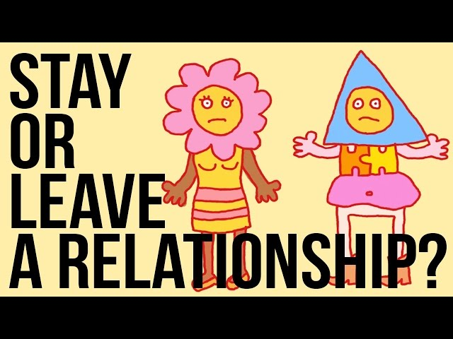 Stay in - or Leave - a Relationship?