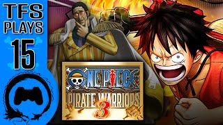 One Piece: Pirate Warriors 3 - 15 - TFS Plays (TeamFourStar)