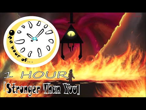【Emery】「Stronger Than You」【Bill Cipher/Gravity Falls Parody】1 hour | One Hour of...