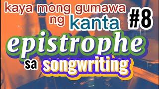 Songwriting Tutorial | Epistrophe In Songwriting ( Kaya mong Gumawa ng Kanta - #8 )
