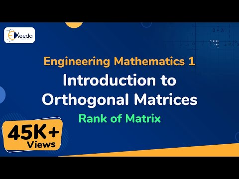 Orthogonal Matrices - Rank of Matrix - Engineering Mathematics 1 - First Year Engineering