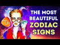 These Are The Most Beautiful Zodiac Signs