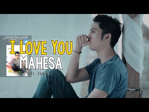 Mahesa - I Love You
