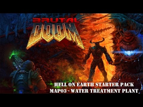 BRUTAL DOOM ► HELL ON EARTH ~ Water Treatment Plant [Map 03]
