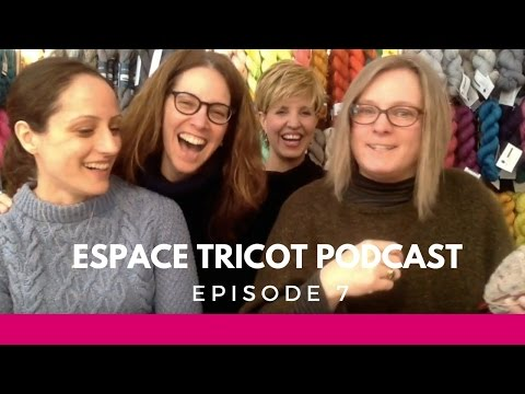 Espace Tricot Podcast - Episode 7