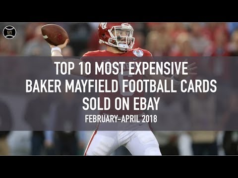 9e09d67fbbd Top 10 Most Expensive Baker Mayfield Football Cards Sold on Ebay (February  - April 2018)