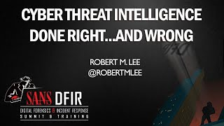 The Beauty and the Beast: Cyber Threat Intelligence Done Right...and Wrong  - SANS DFIR SUMMIT