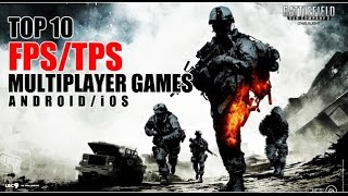 Top 10 FPS/TPS multiplayer games for Android/iOS