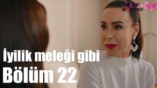 Çilek Kokusu 22. Bölüm - İyilik Meleği Gibi...