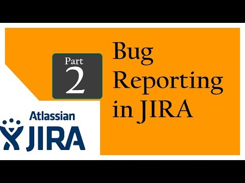 Jira (Bug Tracking and Test Management Tool : Session 1 : Bug Reporting in JIRA