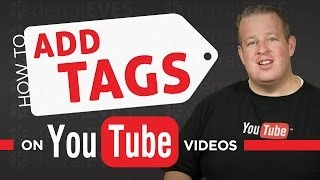 How to Properly Tag your YouTube Videos