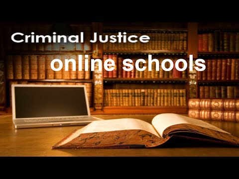 online schools for criminal justice degrees