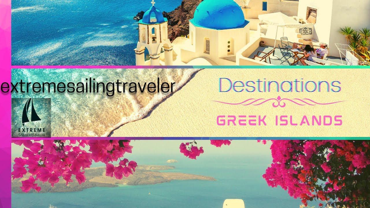 extremesailingtraveler - Destinations Greek Islands