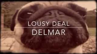 DELMAR LOUSY DEAL