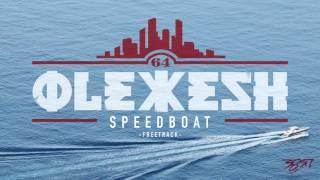 Olexesh - SPEEDBOAT [Freetrack]
