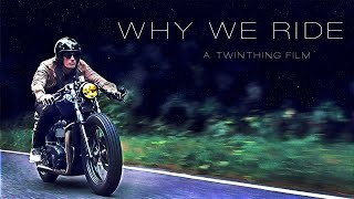 WHY WE RIDE - Custom Triumph T100 - TWINTHING CUSTOM MOTORCYCLES