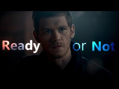 Klaus Mikaelson | Ready or Not