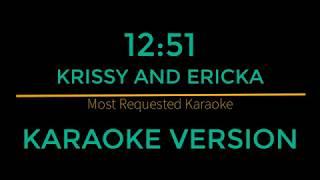 Download lagu 12:51 - Krissy and Ericka (Karaoke Version)