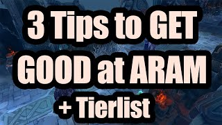 3 Tips That Will Make You Better At ARAM (ITEMS AND TIER LIST OUTDATED, SEASON 10)