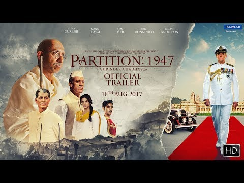 PARTITION:1947     18th August 2017  GURINDER CHADHA  A. R. RAHMAN  HUMA QURESHI