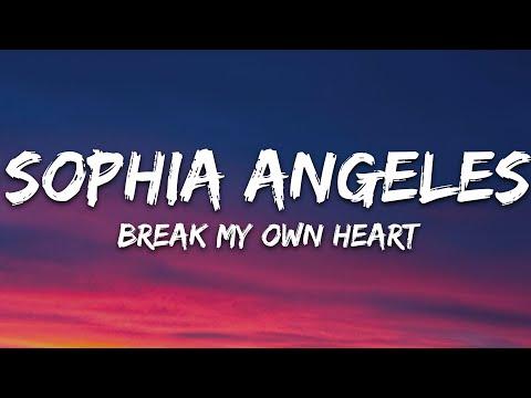 Sophia Angeles - Break My Own Heart