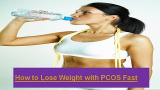 How to Lose Weight with PCOS Fast |  PCOS Weight Loss & Diet Plan
