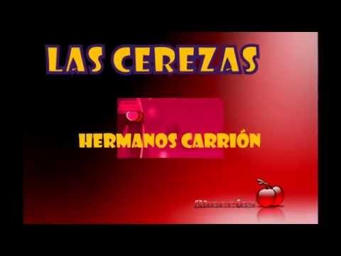 """"""" LAS CEREZAS"""" -  HERMANOS CARRION- HD"""