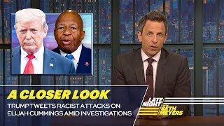 Trump Tweets Racist Attacks on Elijah Cummings Amid Investigations: A Closer Look