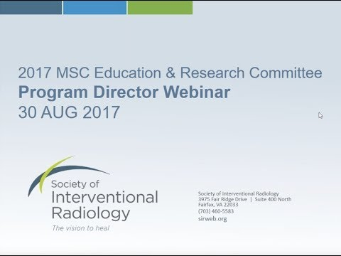 SIR-RFS Webinar (8/30/2017): 2017 MSC - IR Residency Program Director Webinar