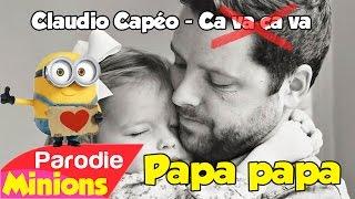 (Parodie Minions) Papa papa (de Claudio Capeo - Ca va ça va)