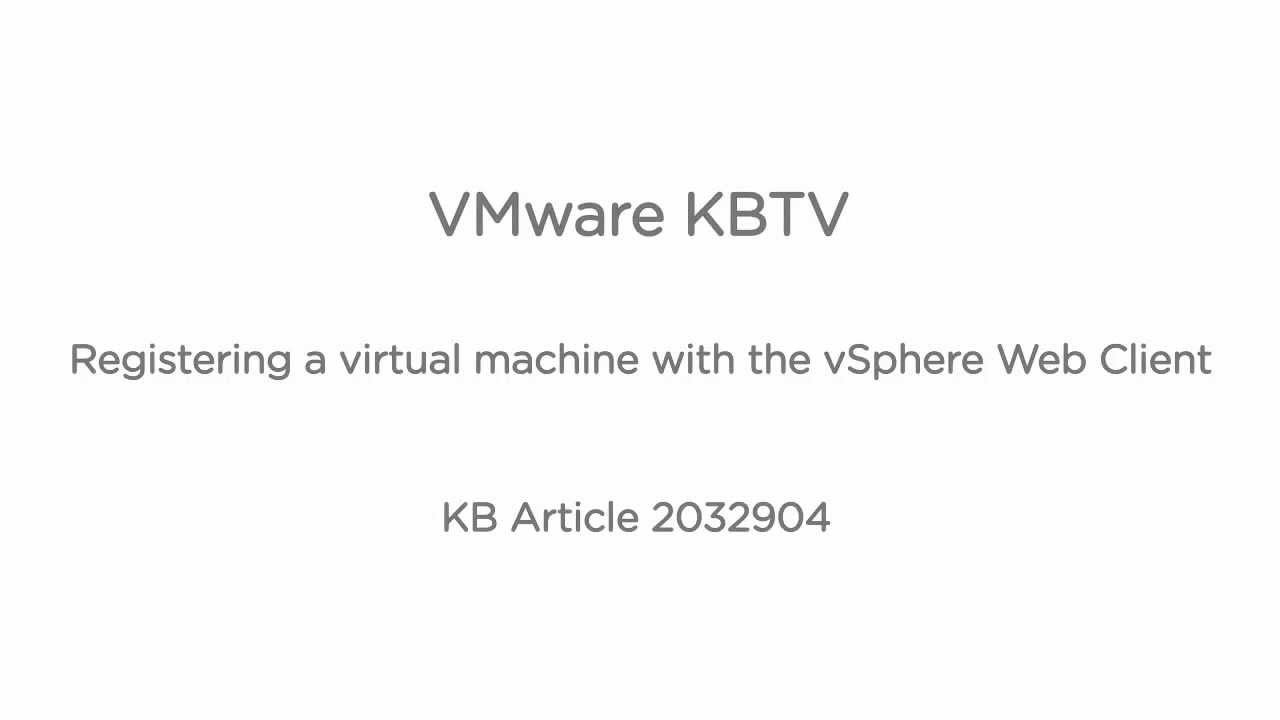 Registering a virtual machine with the vSphere Web Client
