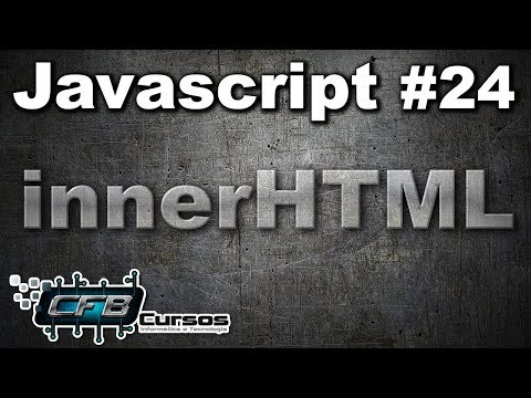 Curso De Javascript #24 - InnerHTML E Mais Sobre GetElementById