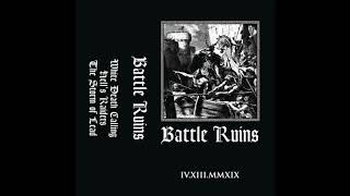 BATTLE RUINS - IV.XIII.MMXIX [2019]