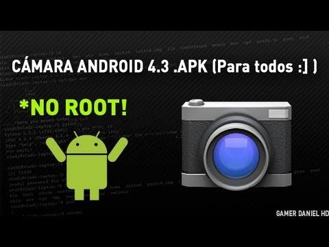Cámara Android 4.3 .apk Descargar (NO ROOT) - GamerDanielHD