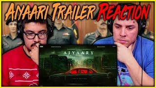 Aiyaary Official Trailer Reaction Video | Neeraj Pandey | Sidharth Malhotra | Discussion | Review