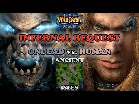 Grubby | Warcraft 3 The Frozen Throne | UD v HU - Infernal Request  - Ancient Isles