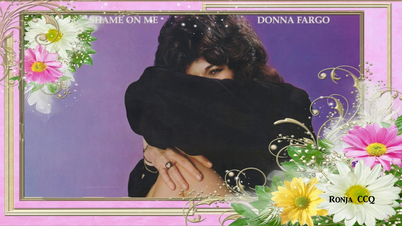 shame on you, donna fargo