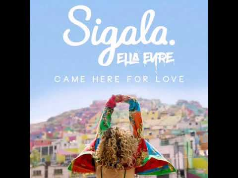 Sigala - Came Here For Love (feat. Ella Eyre) [Freedo Remix]