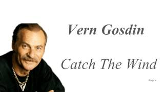 Vern Gosdin  - Catch The Wind YouTube Videos