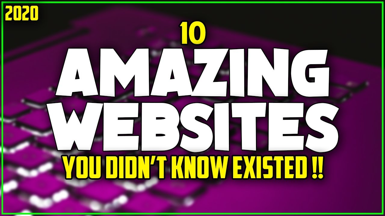 10 Amazing Websites You Didnt Know Existed 2020