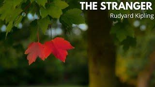 The Stranger I Rudyard Kipling I A poem of eternal relevance I (Summary in Description)