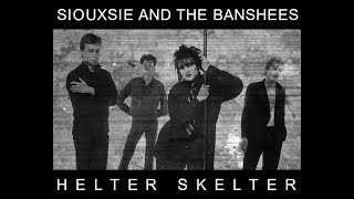 Siouxsie and the Banshees - Helter Skelter (Lyrics)