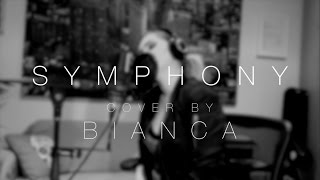 Clean Bandit ft. Zara Larsson - Symphony (BIANCA cover)