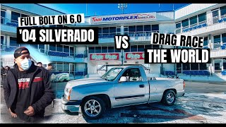 FULL BOLT ON CAMMED '04 SILVERADO VS EVERY ONE AT THE TRACK!